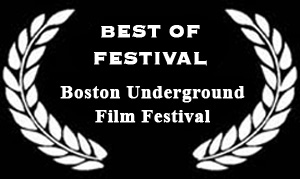 Boston Underground Film Festival Best of Fest Laurels