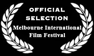 Melbourne Film Festival Official Selection Laurels